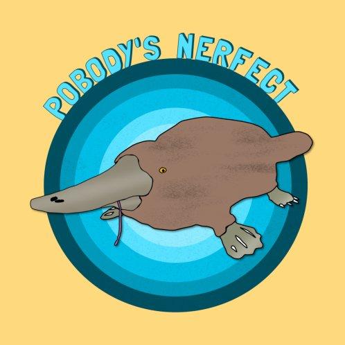 Design for Pobody's Nerfect