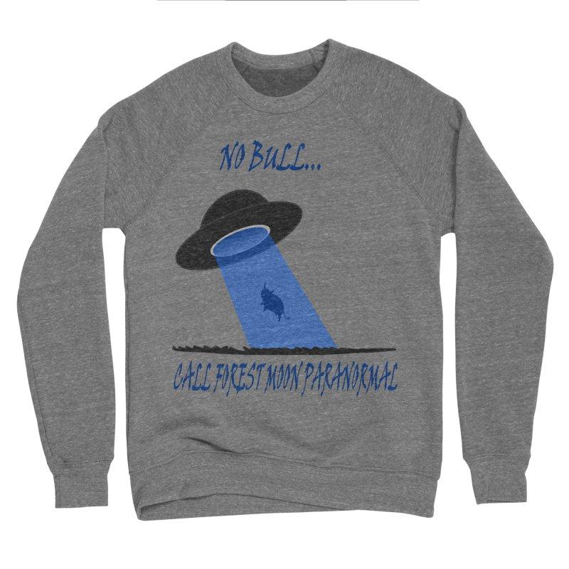 No bull Men's Sponge Fleece Sweatshirt by forestmoonparanormal's Artist Shop