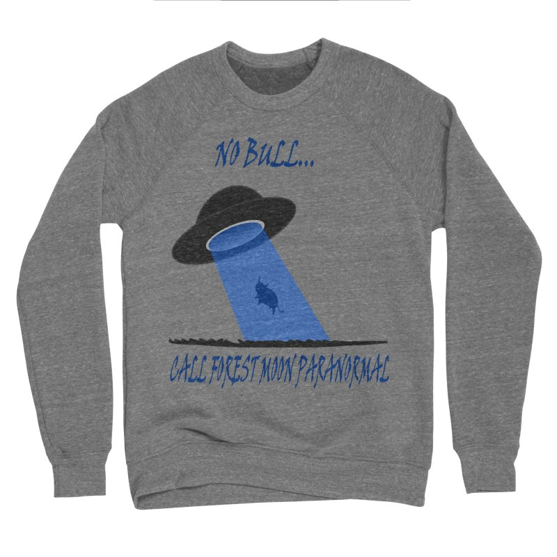 No bull Women's Sponge Fleece Sweatshirt by forestmoonparanormal's Artist Shop