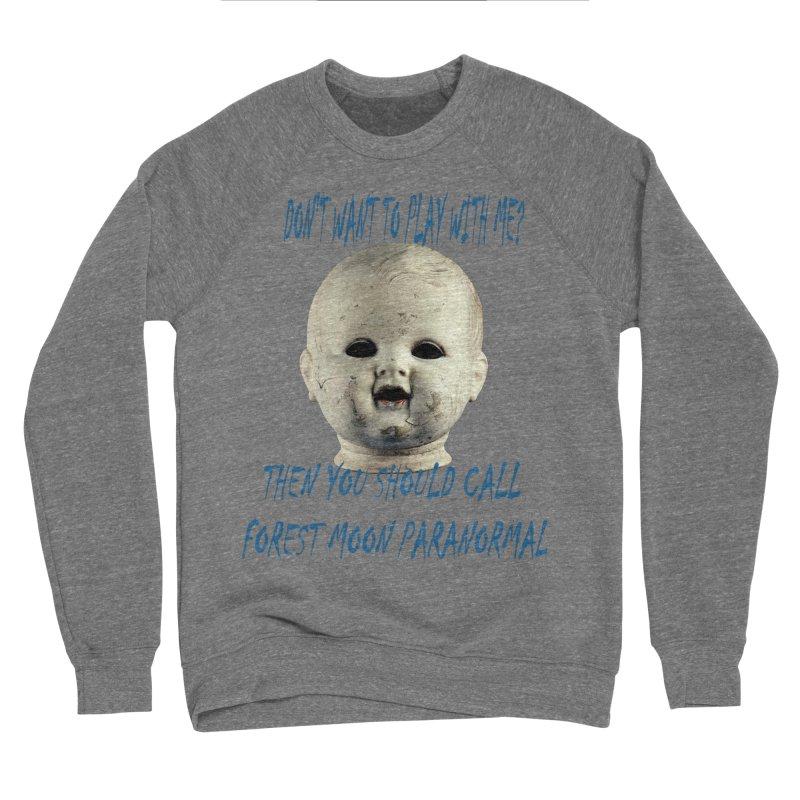 Play with Me Men's Sponge Fleece Sweatshirt by forestmoonparanormal's Artist Shop