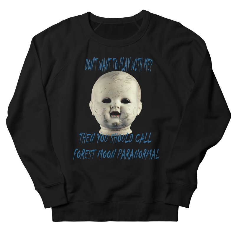 Play with Me Women's French Terry Sweatshirt by forestmoonparanormal's Artist Shop