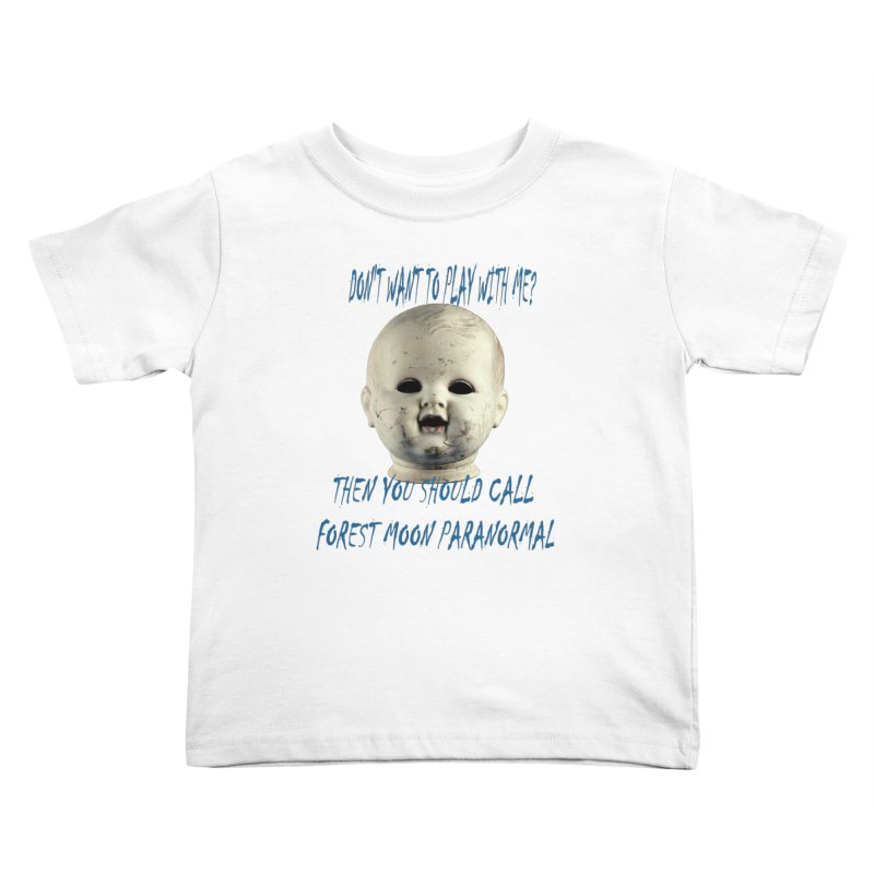Play with Me Kids Toddler T-Shirt by forestmoonparanormal's Artist Shop