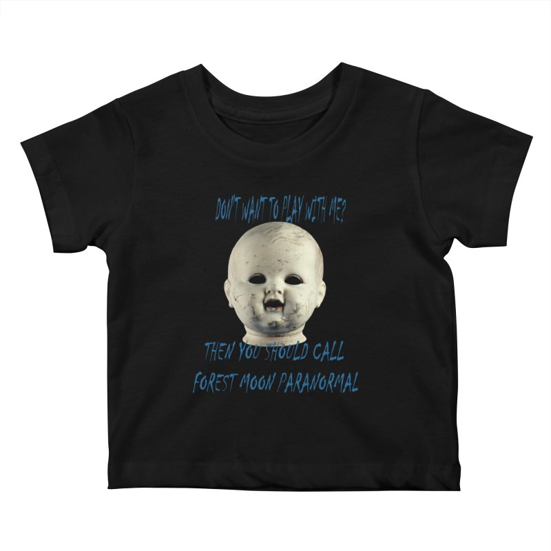 Play with Me Kids Baby T-Shirt by forestmoonparanormal's Artist Shop
