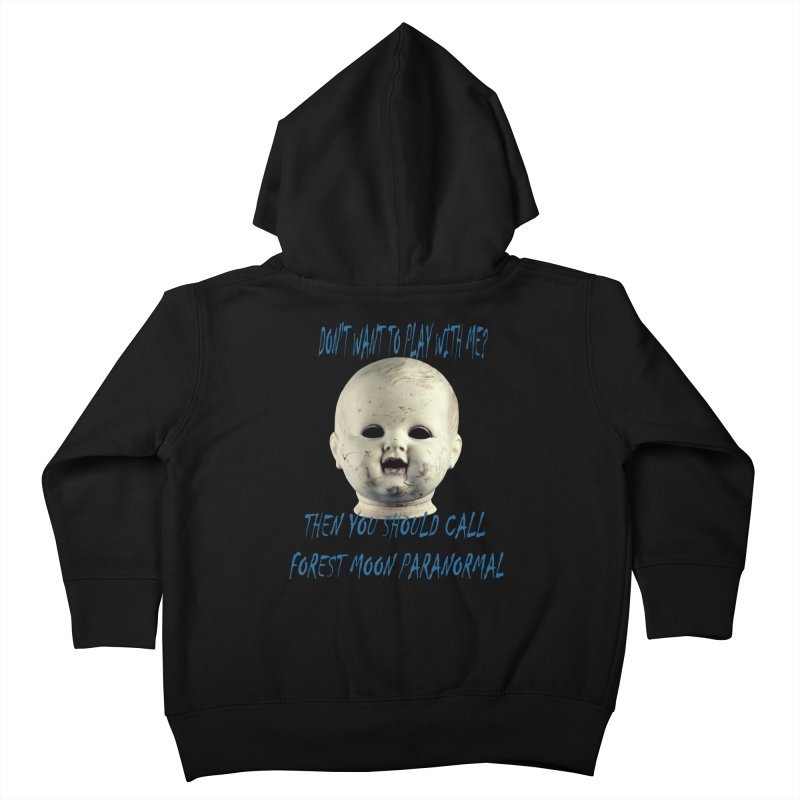 Play with Me Kids Toddler Zip-Up Hoody by forestmoonparanormal's Artist Shop