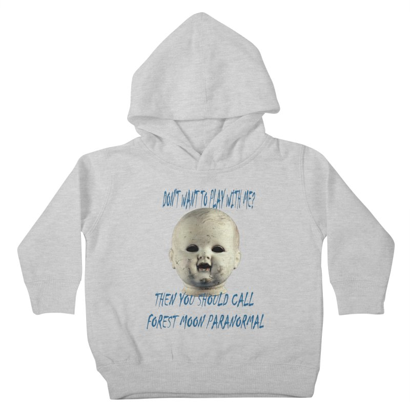 Play with Me Kids Toddler Pullover Hoody by forestmoonparanormal's Artist Shop