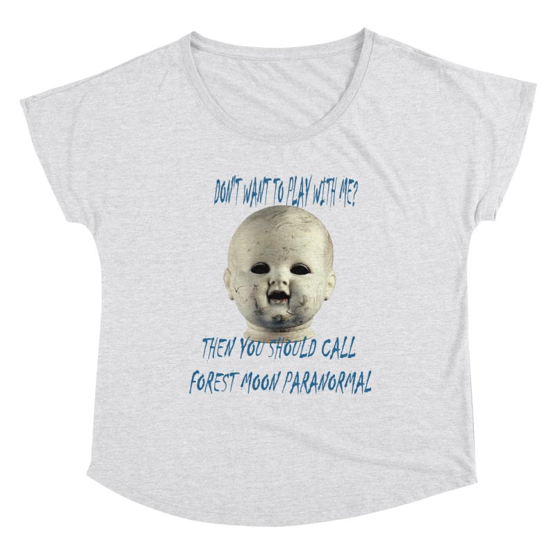 Play with Me Women's Dolman Scoop Neck by forestmoonparanormal's Artist Shop