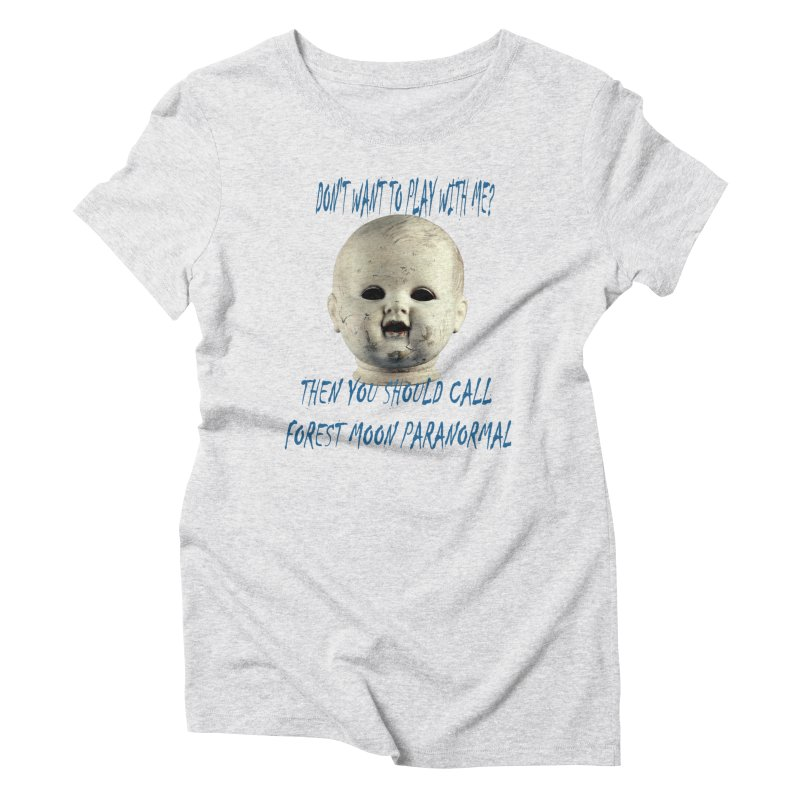 Play with Me Women's Triblend T-Shirt by forestmoonparanormal's Artist Shop