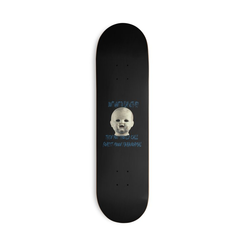 Play with Me Accessories Deck Only Skateboard by forestmoonparanormal's Artist Shop