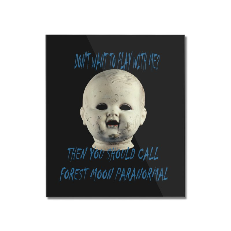 Play with Me Home Mounted Acrylic Print by forestmoonparanormal's Artist Shop