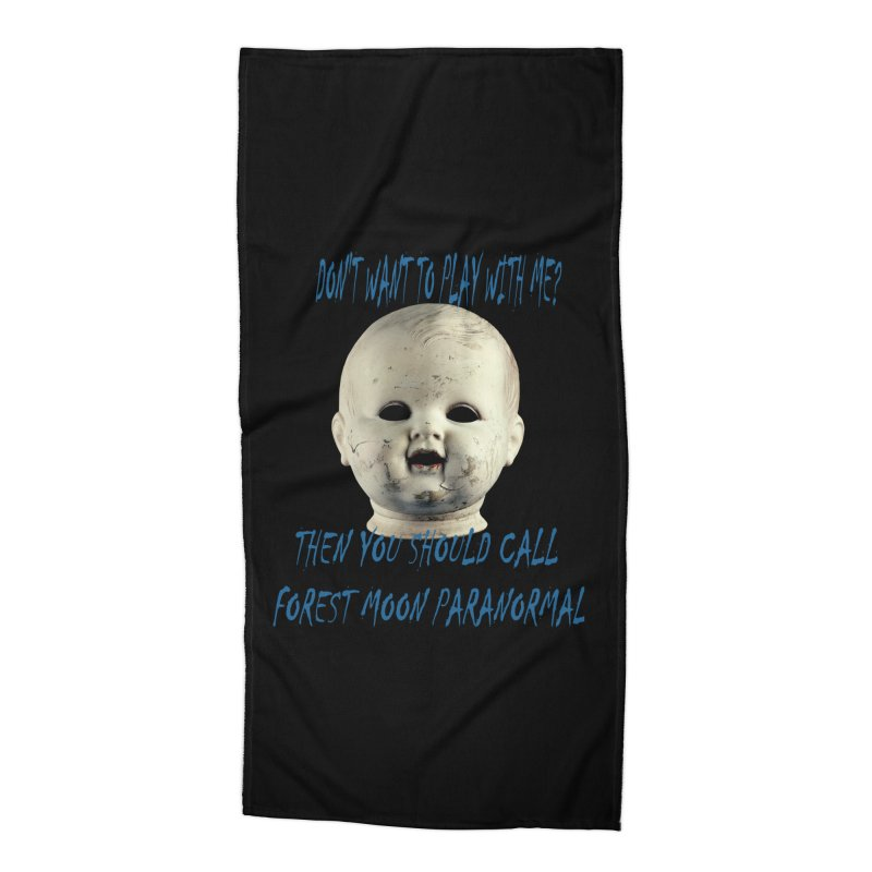 Play with Me Accessories Beach Towel by forestmoonparanormal's Artist Shop