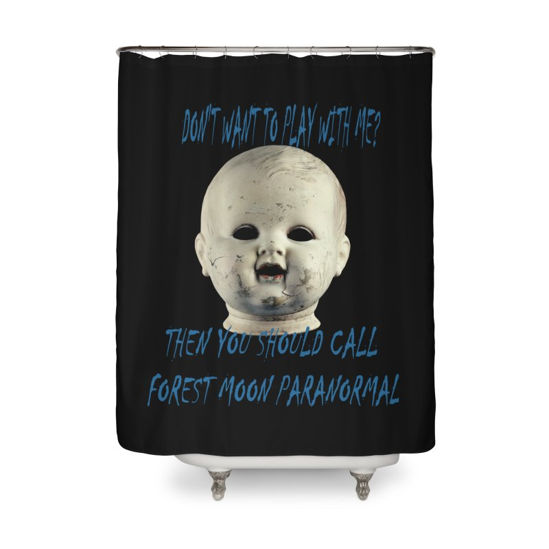 Play with Me Home Shower Curtain by forestmoonparanormal's Artist Shop