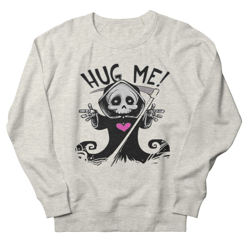 Hug Me! Women's French Terry Sweatshirt by forestmoonparanormal's Artist Shop