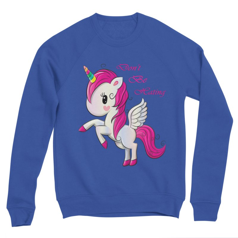 Don't Be Hating Women's Sweatshirt by forestmoonparanormal's Artist Shop