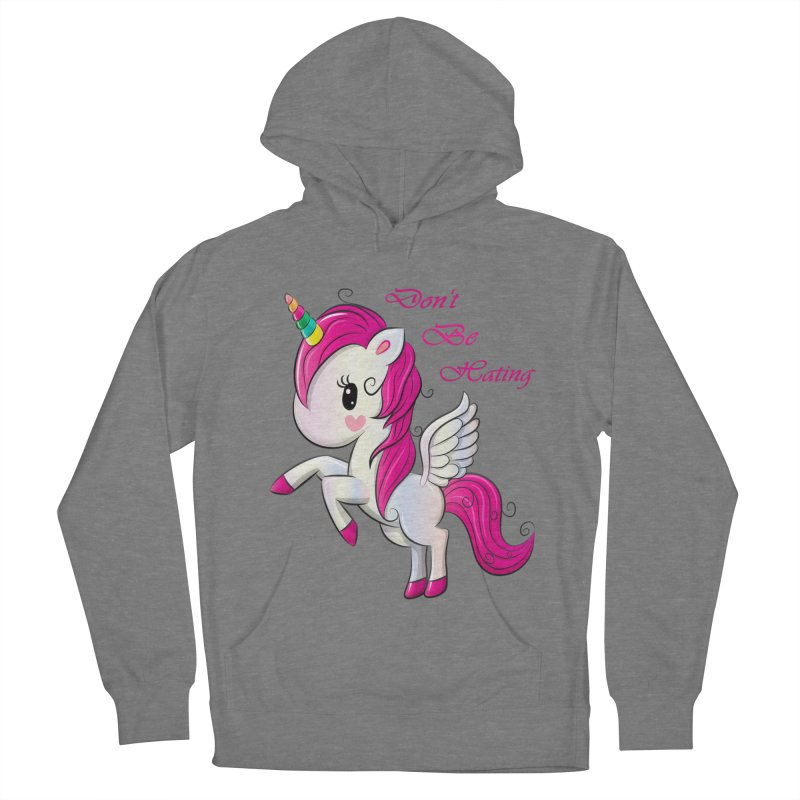 Don't Be Hating Women's French Terry Pullover Hoody by forestmoonparanormal's Artist Shop
