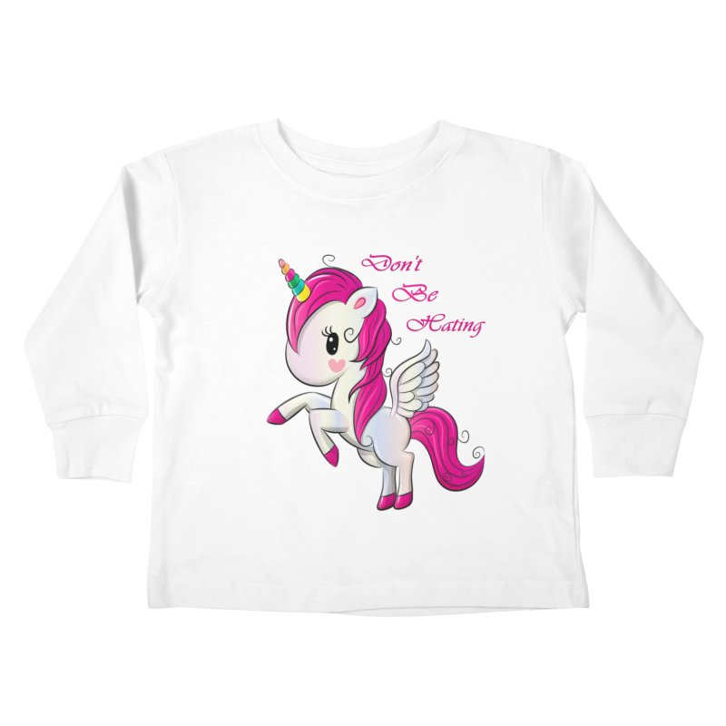 Don't Be Hating Kids Toddler Longsleeve T-Shirt by forestmoonparanormal's Artist Shop