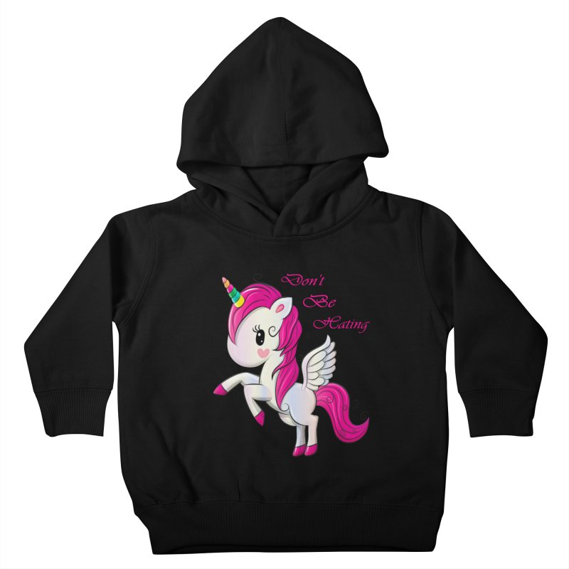 Don't Be Hating Kids Toddler Pullover Hoody by forestmoonparanormal's Artist Shop