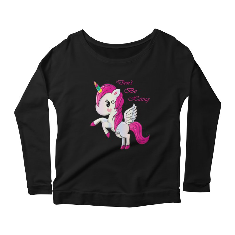 Don't Be Hating Women's Scoop Neck Longsleeve T-Shirt by forestmoonparanormal's Artist Shop