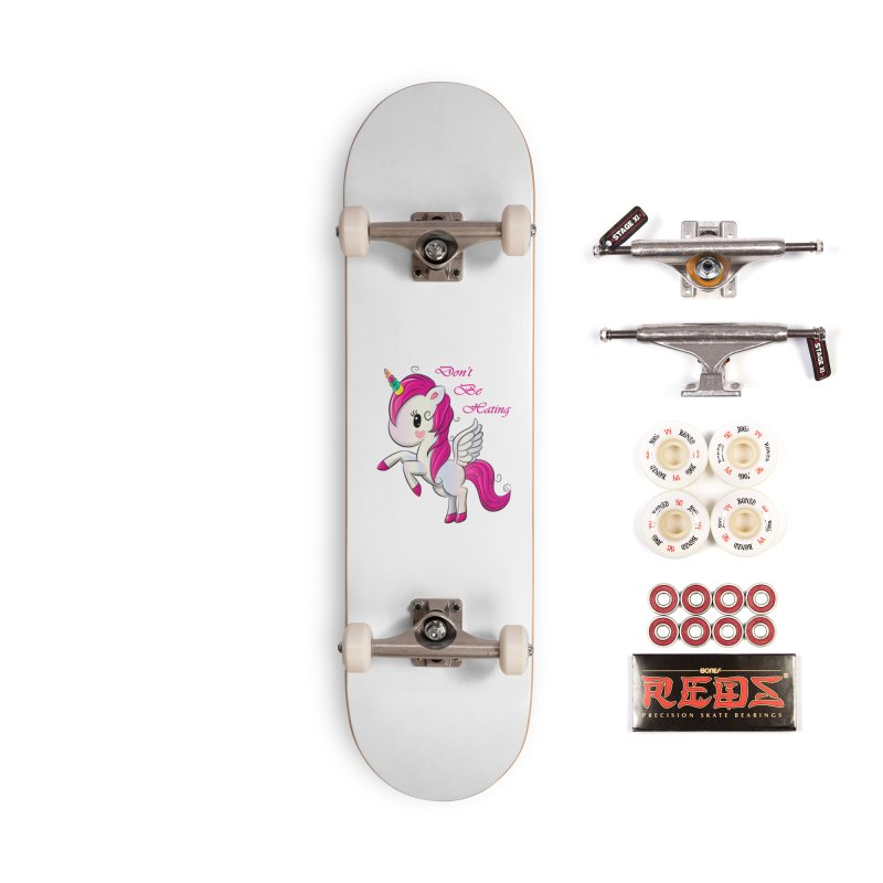Don't Be Hating Accessories Complete - Pro Skateboard by forestmoonparanormal's Artist Shop