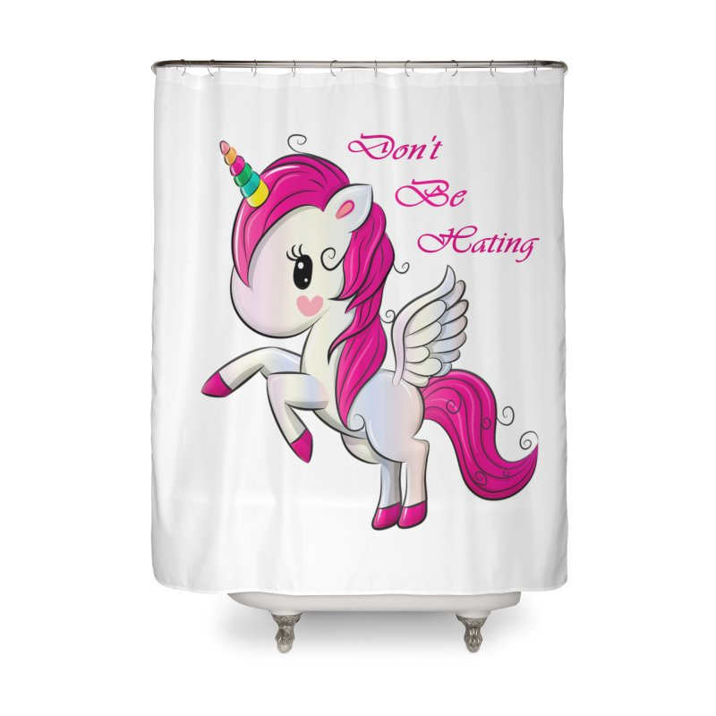 Don't Be Hating Home Shower Curtain by forestmoonparanormal's Artist Shop