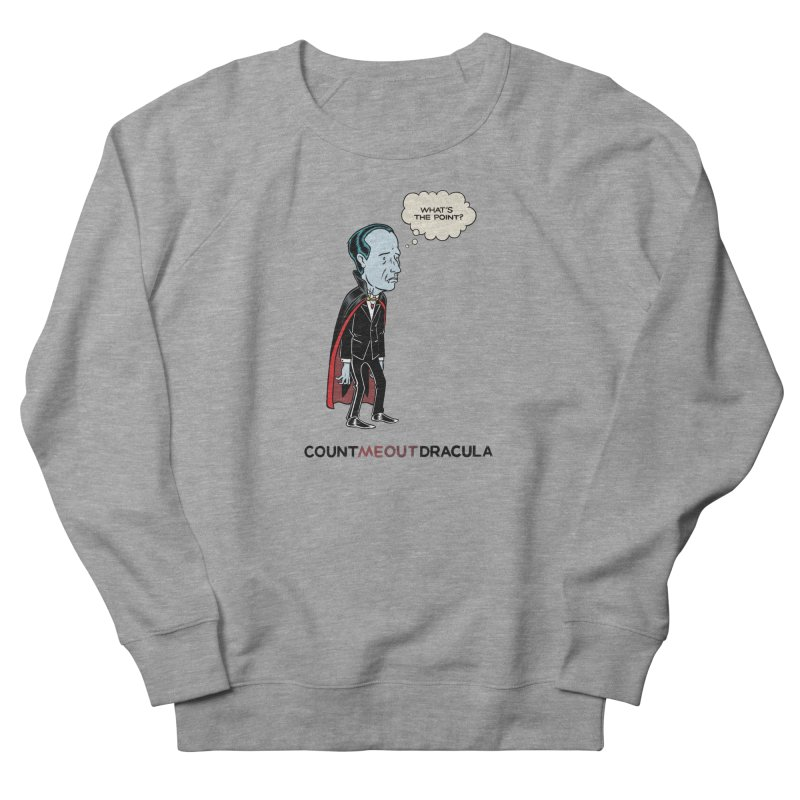 Count Me Out Dracula Men's French Terry Sweatshirt by forlornfunnies's haute couture