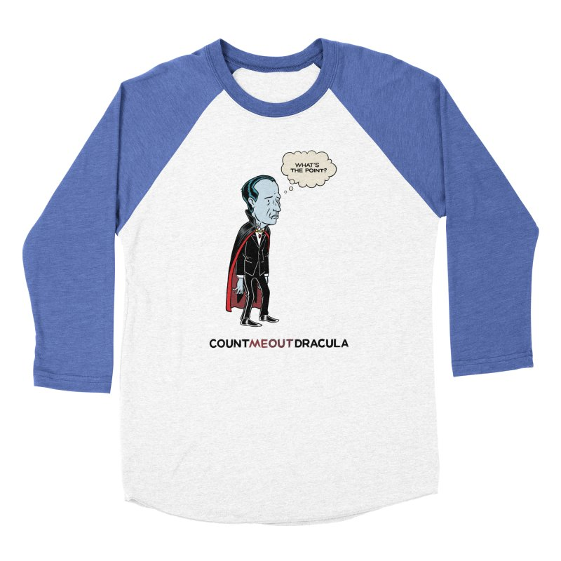 Count Me Out Dracula Men's Baseball Triblend T-Shirt by forlornfunnies's haute couture