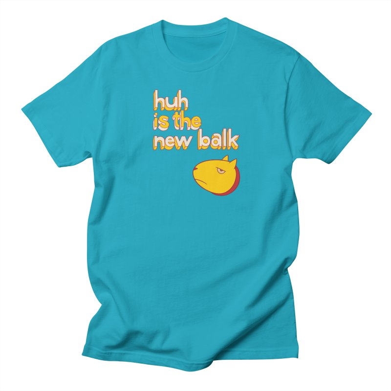 Huh is the New Balk Men's T-shirt by forlornfunnies's haute couture