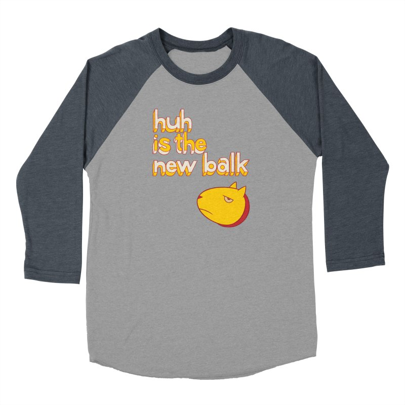Huh is the New Balk Women's Baseball Triblend T-Shirt by forlornfunnies's haute couture