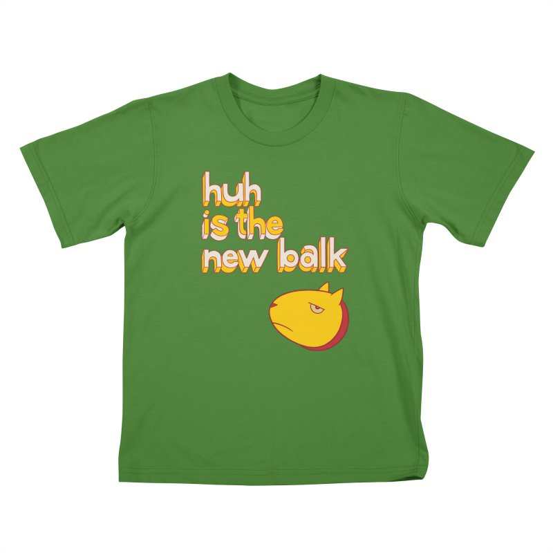Huh is the New Balk Kids T-Shirt by forlornfunnies's haute couture