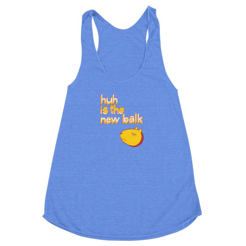 Huh is the New Balk Women's Racerback Triblend Tank by forlornfunnies's haute couture
