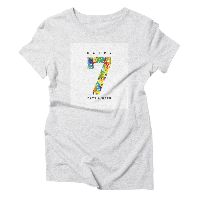 Happy 7 days a week in Women's Triblend T-Shirt Heather White by Formake Design