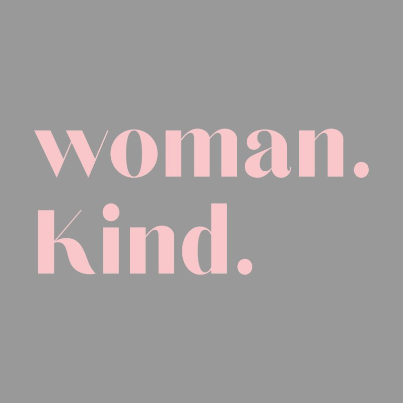 woman.kind. women's tee (peach ink) Women's T-Shirt by forwomankind's Artist Shop
