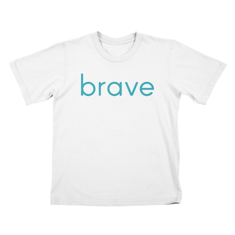 brave, kid's tee Kids T-Shirt by for woman kind's Artist Shop