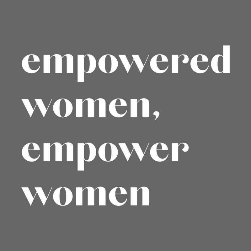 empowered women, women's tee (white ink) Women's T-Shirt by forwomankind's Artist Shop