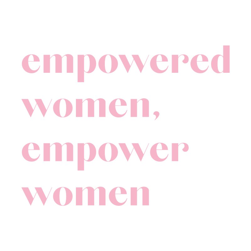empowered women, women's tee (pink ink) Women's T-Shirt by for woman kind's Artist Shop