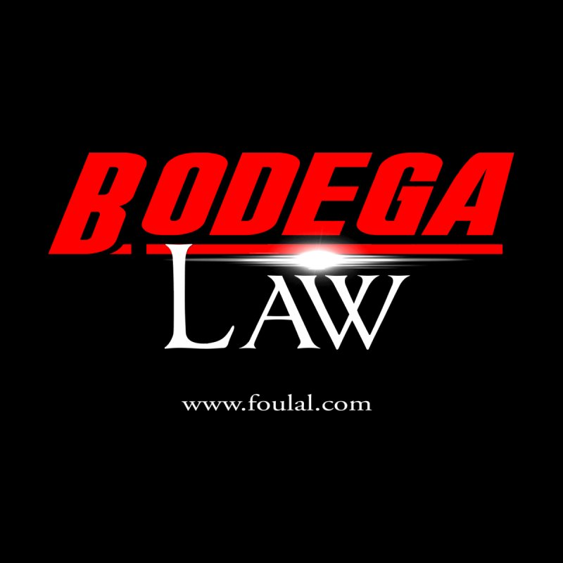 Bodega Law by foulal's Artist Shop