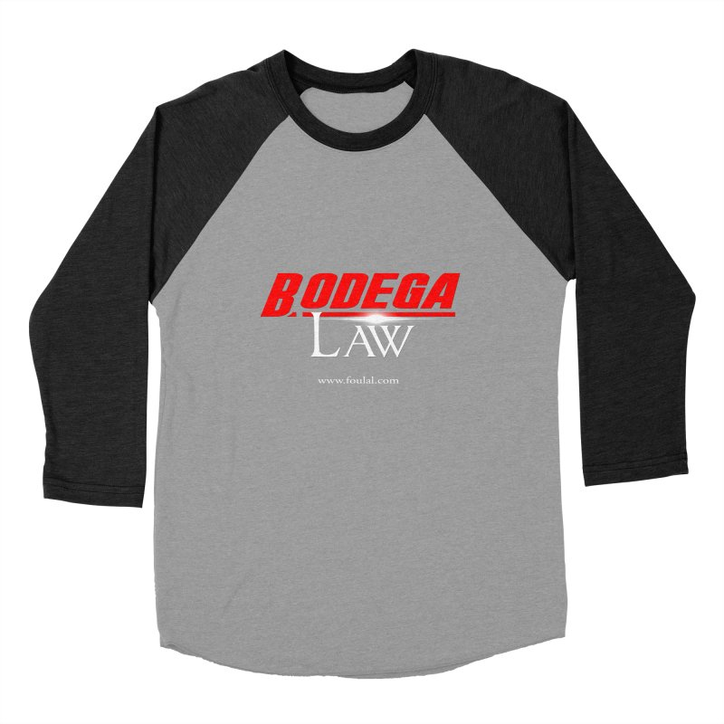 Bodega Law Women's Baseball Triblend Longsleeve T-Shirt by foulal's Artist Shop