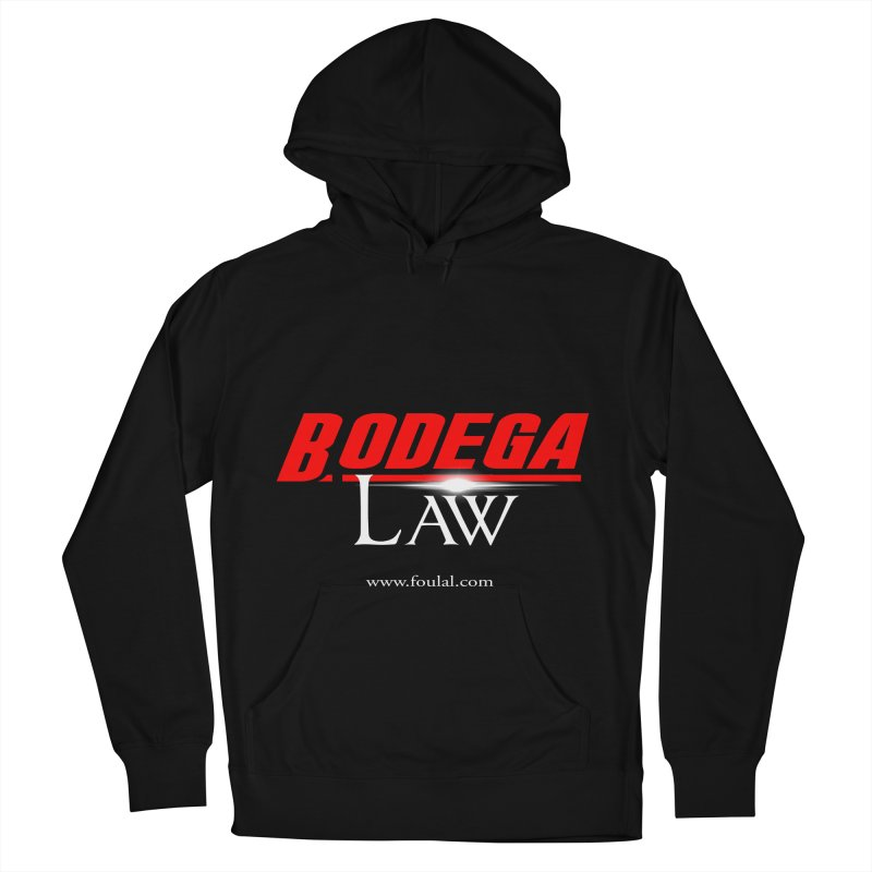 Bodega Law Women's French Terry Pullover Hoody by foulal's Artist Shop