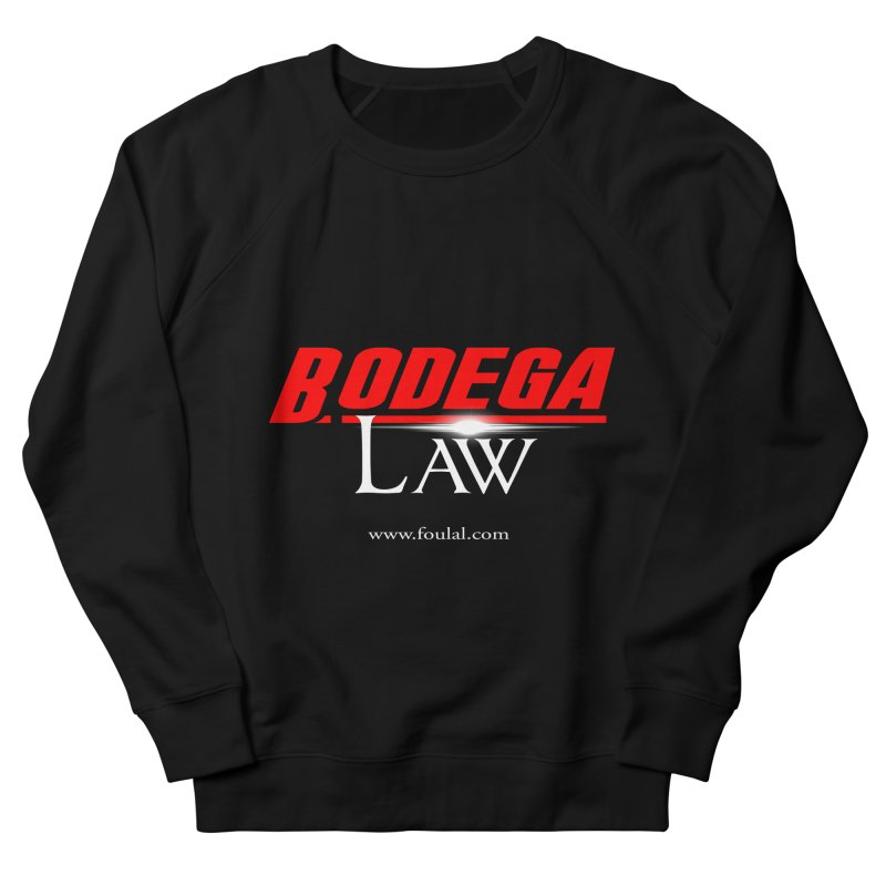 Bodega Law Women's French Terry Sweatshirt by foulal's Artist Shop
