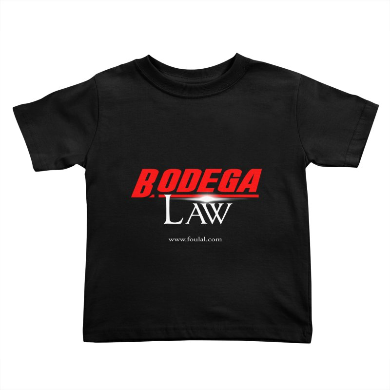 Bodega Law Kids Toddler T-Shirt by foulal's Artist Shop