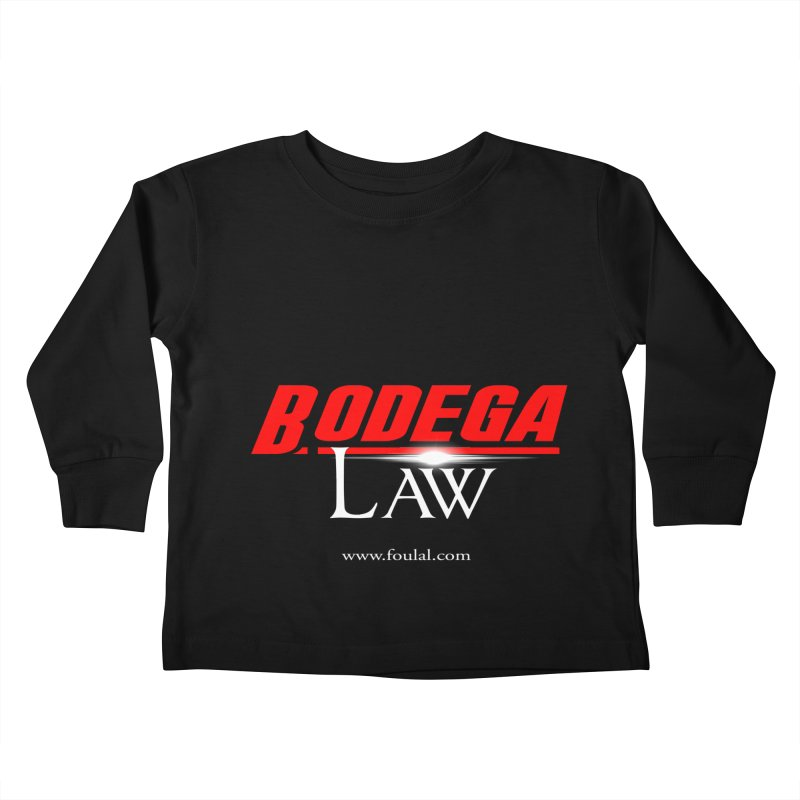 Bodega Law Kids Toddler Longsleeve T-Shirt by foulal's Artist Shop