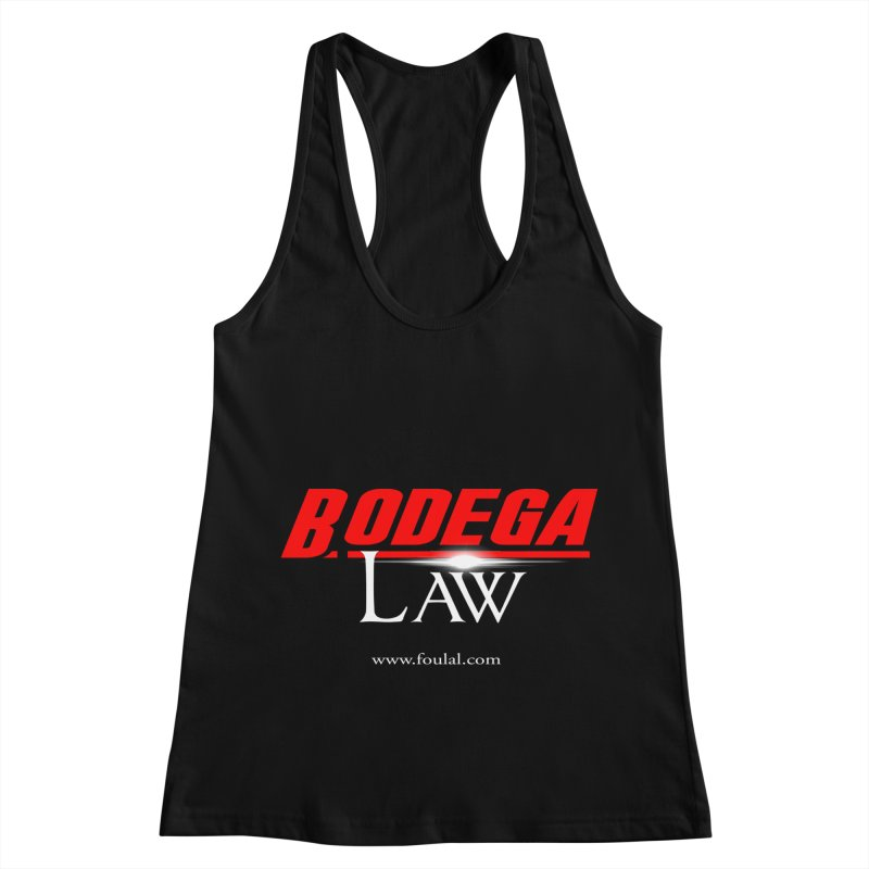 Bodega Law Women's Racerback Tank by foulal's Artist Shop
