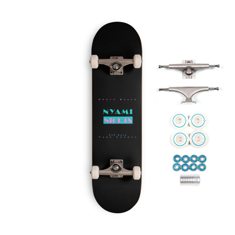 NYami Nights Accessories Complete - Basic Skateboard by foulal's Artist Shop