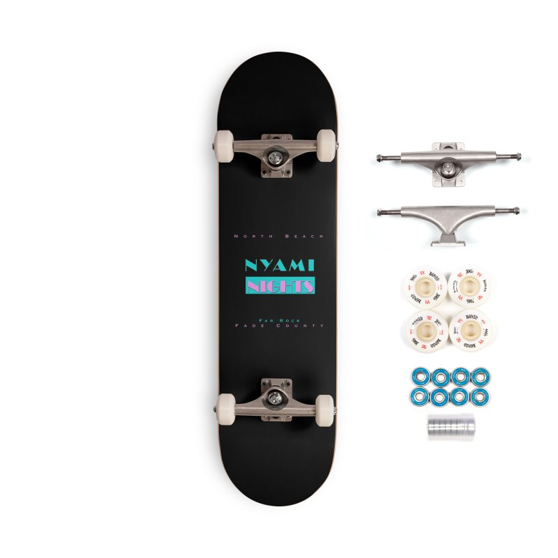 NYami Nights Accessories Complete - Premium Skateboard by foulal's Artist Shop