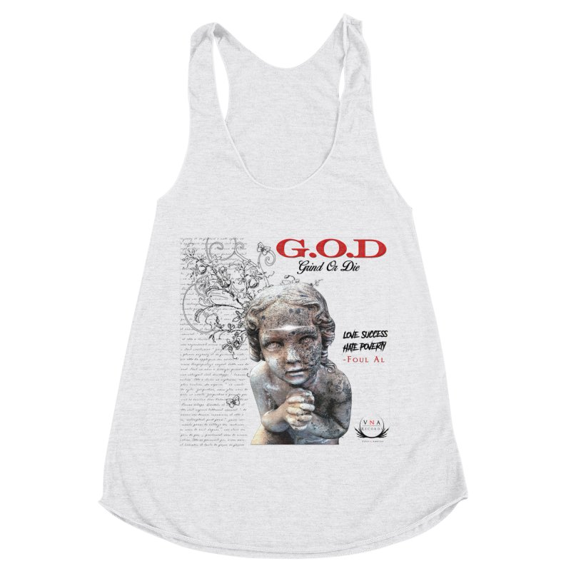 G.O.D (Grind Or Die) Women's Racerback Triblend Tank by foulal's Artist Shop