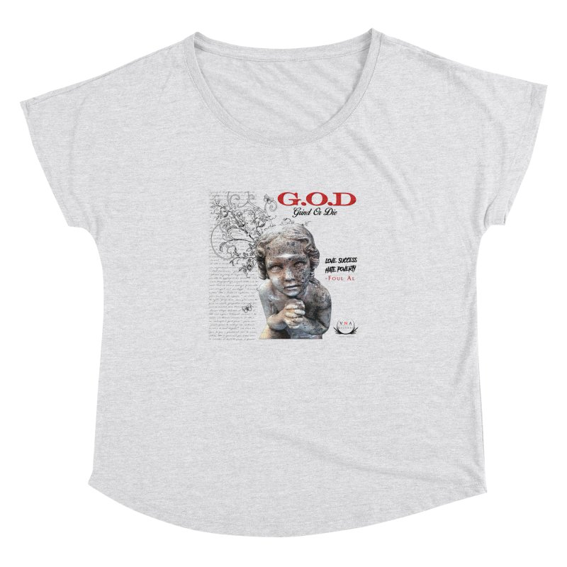 G.O.D (Grind Or Die) Women's Dolman Scoop Neck by foulal's Artist Shop