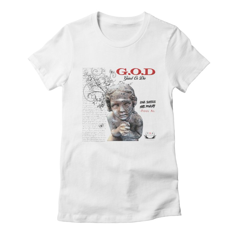 G.O.D (Grind Or Die) Women's Fitted T-Shirt by foulal's Artist Shop