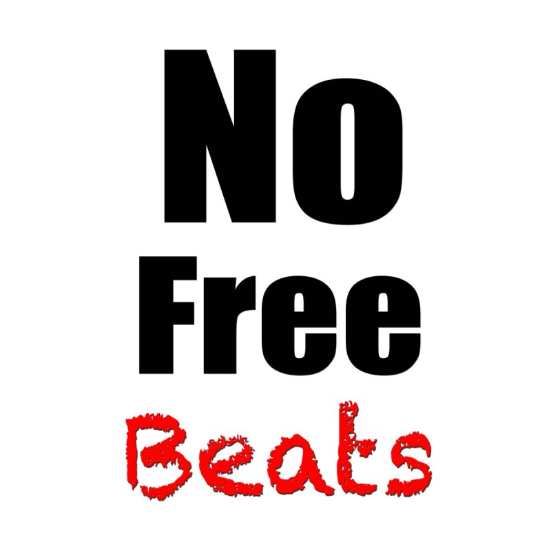 No Free Beats Tee by foulal's Artist Shop