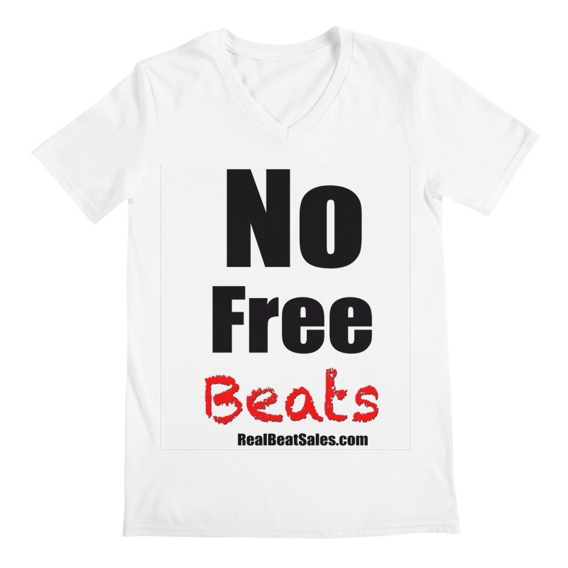 No Free Beats Tee Men's V-Neck by foulal's Artist Shop