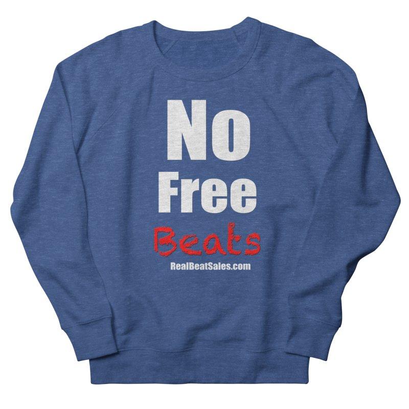 Black No Free Beats Men's Sweatshirt by foulal's Artist Shop