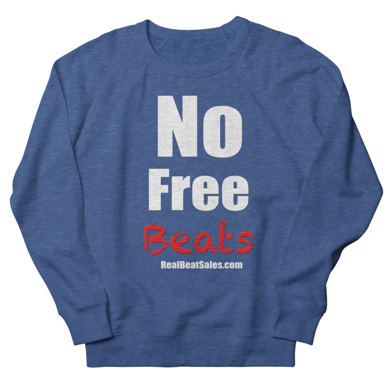 Black No Free Beats Men's French Terry Sweatshirt by foulal's Artist Shop